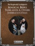 Sir Reginald Lichlyter's Magical Beers, Tankards, & Other Inebrious Items (PFRPG) PDF