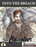 Into the Breach: The Cavalier (PFRPG) PDF