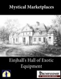 Mystic Marketplaces: Einjhall's Hall of Exotic Equipment (PFRPG) PDF