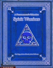 A Necromancer's Grimoire: Spirit Warriors (PFRPG) PDF