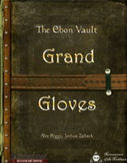 The Ebon Vault: Grand Gloves (PFRPG) PDF