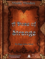 Weekly Wonders: A Dose of Strange (PFRPG) PDF