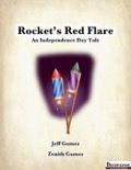 Rocket's Red Flare: An Independence Day Tale (PFRPG) PDF