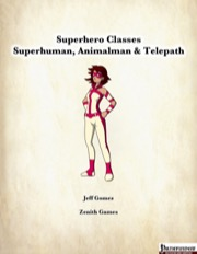 Superhero Classes: Superhuman, Animalman and Telepath (PFRPG) PDF