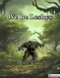 We Be Leshys (PFRPG) PDF