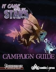 It Came From the Stars Campaign Guide (PFRPG)