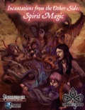 Incantations from the Other Side: Spirit Magic (PFRPG)