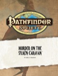 Pathfinder Society Scenario #3: Murder on the Silken Caravan (OGL) PDF