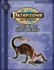Pathfinder Society Scenario #2-13: Murder on the Throaty Mermaid (PFRPG) PDF
