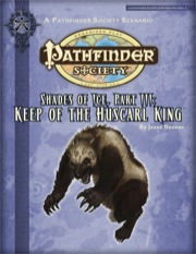 Pathfinder Society Scenario #2-19: Shades of Ice—Part III: Keep of the Huscarl King (PFRPG) PDF