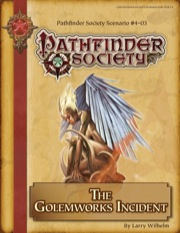 Pathfinder Society Scenario #4–03: The Golemworks Incident (PFRPG) PDF
