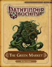 Pathfinder Society Scenario #4–06: The Green Market (PFRPG) PDF