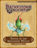 Pathfinder Society Scenario #4–17: Tower of the Ironwood Watch (PFRPG) PDF