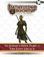 Pathfinder Society Scenario #7–06—To Judge a Soul, Part 1: The Lost Legacy (PFRPG) PDF