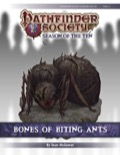 Pathfinder Society Scenario #10-02: Bones of Biting Ants