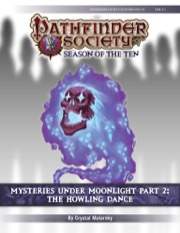 Pathfinder Society Scenario #10-07: Mysteries Under Moonlight, Part 2: The Howling Dance