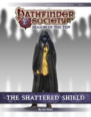 Pathfinder Society Scenario #10-10: The Shattered Shield