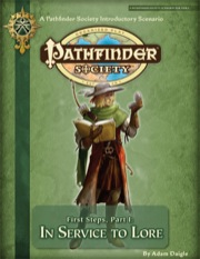 Pathfinder Society Scenario Intro 1: First Steps—Part I: In Service to Lore (PFRPG) PDF