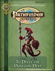 Pathfinder Society Scenario Intro 2: First Steps—Part II: To Delve the Dungeon Deep (PFRPG) PDF (Retired)