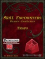 Skill Encounters: Deadly Challenges—Traps (PFRPG) PDF