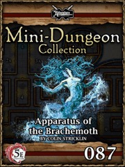Mini-Dungeon #087: Apparatus of the Brachemoth (5E) PDF