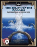 Shattered Heart Adventure Path #3: Breath of the Goddess (5E) PDF