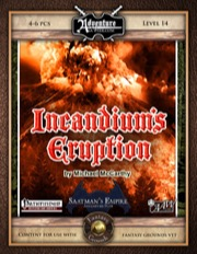 A19: Incandium's Eruption, Saatman's Empire (3 of 4) (PFRPG / Fantasy Grounds) Download