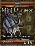 Mini-Dungeon #039: We All Start Somewhere (PFRPG) PDF