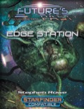 Future's Past: Edge Station (1 of 5) SFRPG