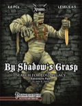 Search for Lost Legacy, Part 3: By Shadow's Grasp (PFRPG) PDF