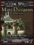Snow White Mini-Dungeon #2: The Spirit Bottle (PFRPG) PDF