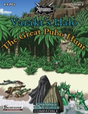 Varakt's Halo: The Great Pubo Hunt (1 of 3) (PFRPG) PDF