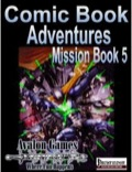 Comic Book Adventures: Mission Book 5 (PFRPG) PDF
