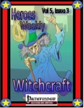 Heroes Weekly, Vol. 5, Issue #3: Witchcraft (PFRPG) PDF