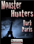 Monster Hunters: Dark Paris (PFRPG) PDF