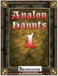 Avalon Haunts #1 (PFRPG) PDF