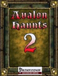 Avalon Haunts #2 (PFRPG) PDF