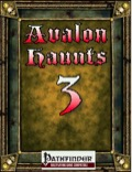 Avalon Haunts #3 (PFRPG) PDF