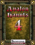 Avalon Haunts #4 (PFRPG) PDF