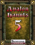 Avalon Haunts #5 (PFRPG) PDF
