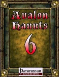 Avalon Haunts #6 (PFRPG) PDF