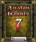 Avalon Haunts #7 (PFRPG) PDF