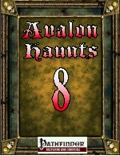 Avalon Haunts #8 (PFRPG) PDF