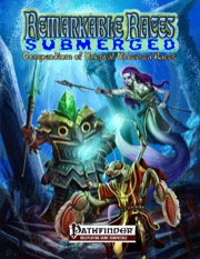 Remarkable Races Submerged Compendium (PFRPG) PDF
