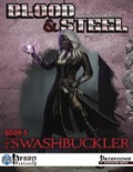 Blood & Steel, Book 5 - The Swashbuckler (PFRPG) PDF