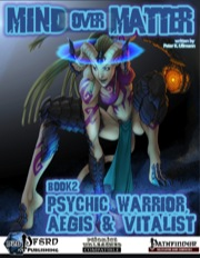 Mind Over Matter, Book 2: Psychic Warrior, Aegis & Vitalist (PFRPG) PDF