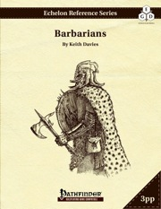 Echelon Reference Series: Barbarian (PFRPG) 3PP & PRD PDF