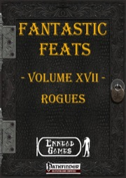 Fantastic Feats, Volume XVII: Rogues (PFRPG) PDF