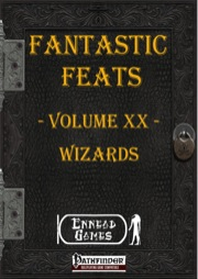 Fantastic Feats, Volume XX: Wizards (PFRPG) PDF
