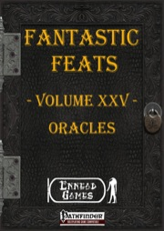 Fantastic Feats, Volume XXV: Oracles (PFRPG) PDF
